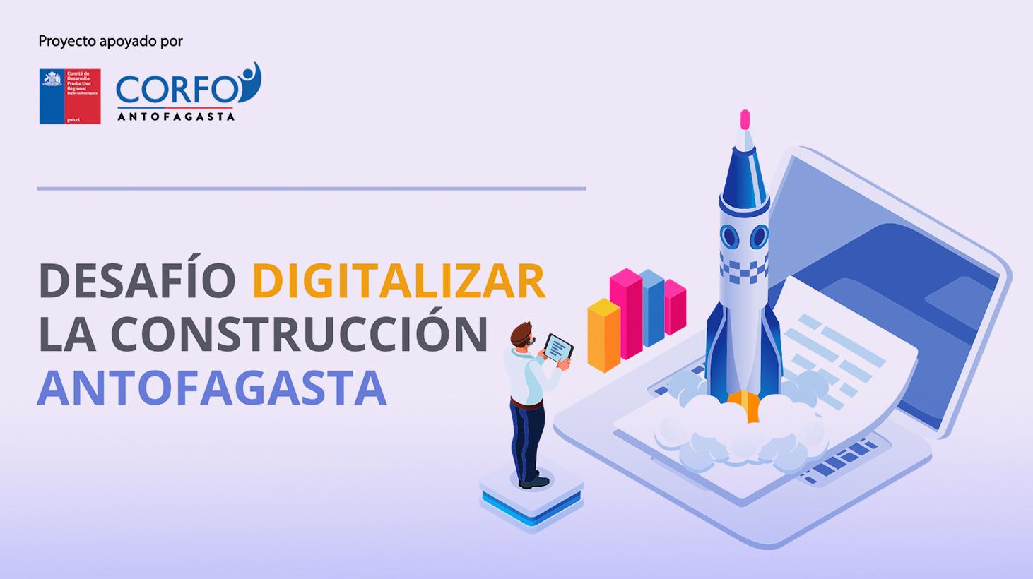 Desafío Digitalizar la Construcción Antofagasta.