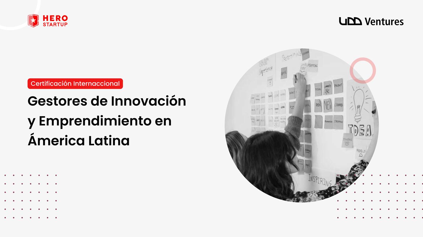 Certificación internacional para gestores en innovación y emprendimiento.